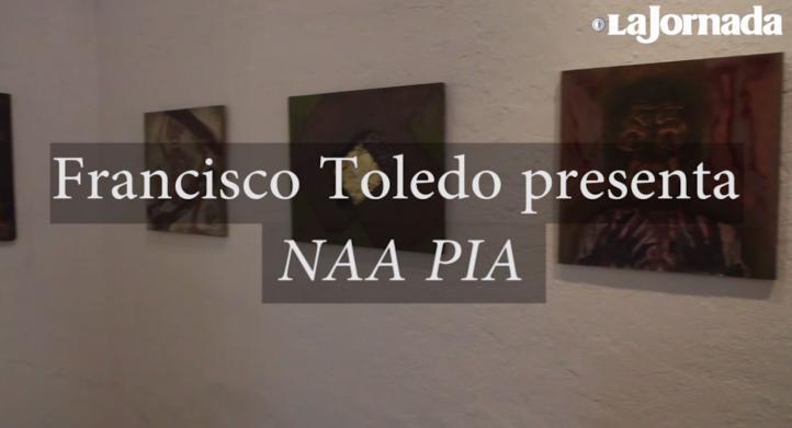 Francisco Toledo presenta 'NAA PIA'', su más reciente obra