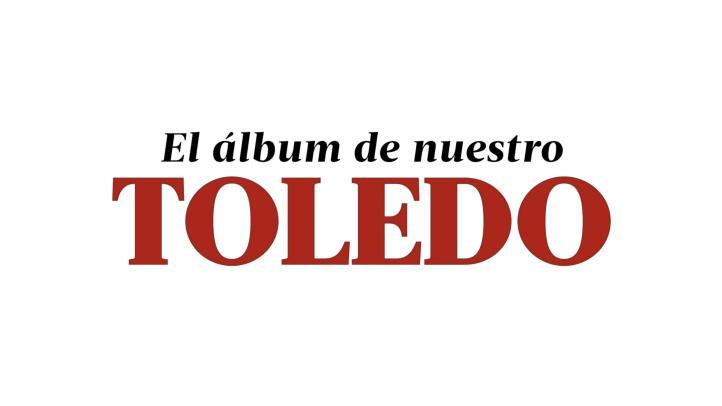 El álbum de nuestro Toledo